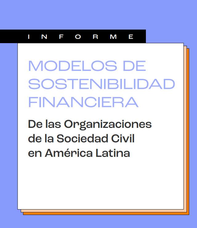 Modelos de Sostenibilidad Financiera de las Organizaciones de la Sociedad Civil en América Latina